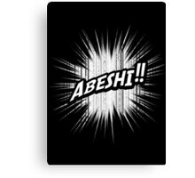 Quotes and quips - abeshi! Canvas Print