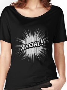 Quotes and quips - abeshi! Women's Relaxed Fit T-Shirt