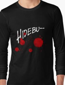 Quotes and quips - hidebu- Long Sleeve T-Shirt