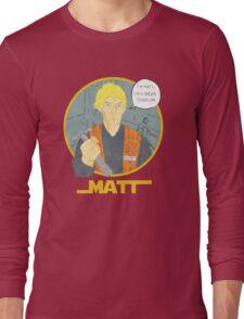 Matt The Radar Technician Long Sleeve T-Shirt