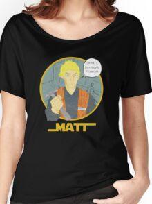 Matt The Radar Technician Women's Relaxed Fit T-Shirt
