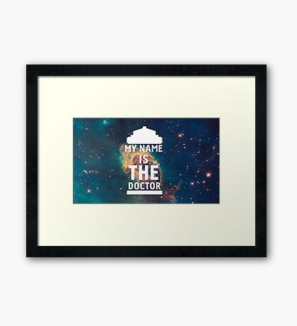 My name is the Doctor Framed Print