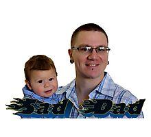 Official SAD DAD™ Photographic Print