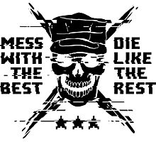 Mess With The Best, Die Like The Rest! Photographic Print
