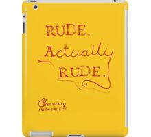 Rude. Actually, Rude. iPad Case/Skin