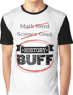 History BUFF Graphic T-Shirt
