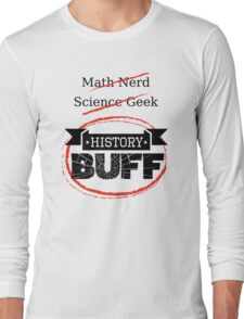 History BUFF Long Sleeve T-Shirt