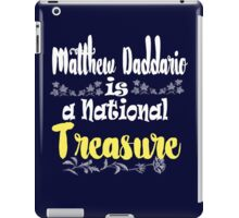 MATT IS A NATIONAL TREASURE iPad Case/Skin
