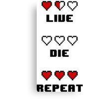 Live. Die. Repeat. Canvas Print