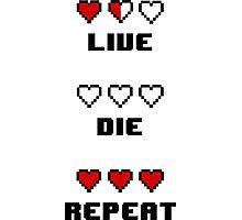 Live. Die. Repeat. Photographic Print