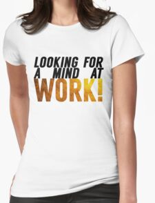 Looking For A Mind At Work Womens Fitted T-Shirt