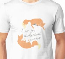 E is for existential crisis Unisex T-Shirt