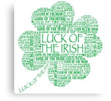 LUCK OF THE IRISH four leaf clover Canvas Print
