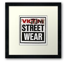 Victim Street Wear Framed Print