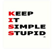 Keep It Simple Stupid Art Print
