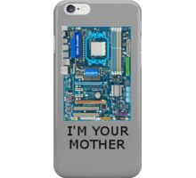 I'm your MOTHER iPhone Case/Skin