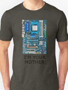 I'm your MOTHER T-Shirt