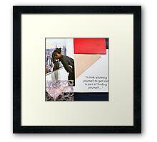 """""""Get Lost""""  Framed Print"""