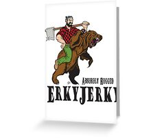 Erky Jerky - Absurdly Rugged Greeting Card