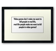 Video Games Quote Framed Print