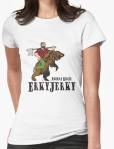 Erky Jerky - Absurdly Rugged Womens Fitted T-Shirt