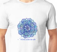 Be Water Unisex T-Shirt