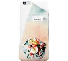"""Dear Friend""  iPhone Case/Skin"