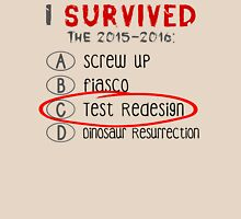 I Survived...The Test Redesign Unisex T-Shirt