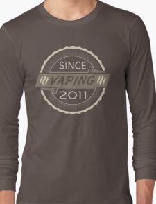 Vaping Since 2011 Long Sleeve T-Shirt