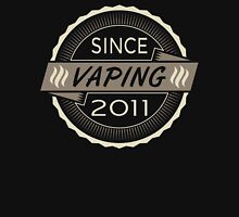 Vaping Since 2011 Unisex T-Shirt