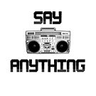 Say Anything- Boombox by rolypolynicoley