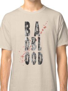 Bad Blood Classic T-Shirt