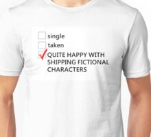 Single, taken, happy with shipping Unisex T-Shirt