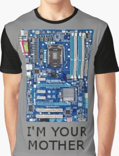 I'm your MOTHER Graphic T-Shirt