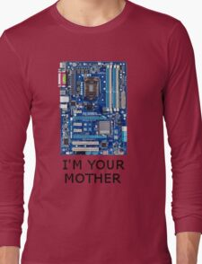I'm your MOTHER Long Sleeve T-Shirt