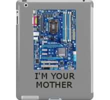 I'm your MOTHER iPad Case/Skin