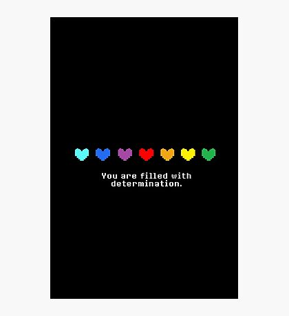 Undertale - You are Filled with Determination. Photographic Print