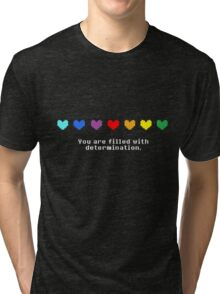 Undertale - You are Filled with Determination. Tri-blend T-Shirt