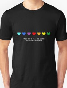 Undertale - You are Filled with Determination. T-Shirt