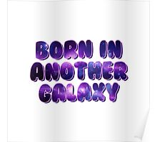 Born in another galaxy (white background) Poster
