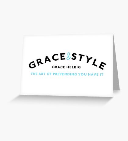 Grace & Style: The Art of Pretending You Have It. Greeting Card