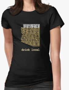 Drink Local - Arizona Beer Shirt Womens Fitted T-Shirt