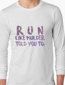 Run like Mulder told you to Long Sleeve T-Shirt