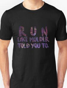 Run like Mulder told you to T-Shirt