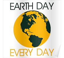 Earth day is every day  Poster