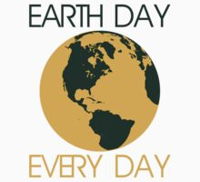 Earth day is every day  Baby Tee
