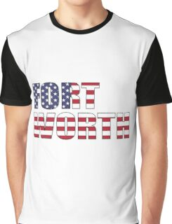 Fort Worth. Graphic T-Shirt