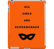 All girls are superheroes iPad Case/Skin