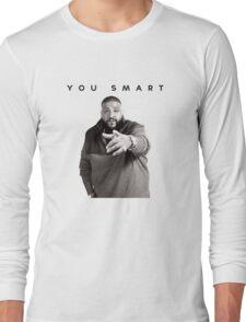 You Smart   DJ Khaled  Long Sleeve T-Shirt