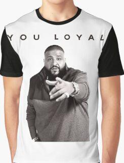 You Loyal | DJ Khaled  Graphic T-Shirt